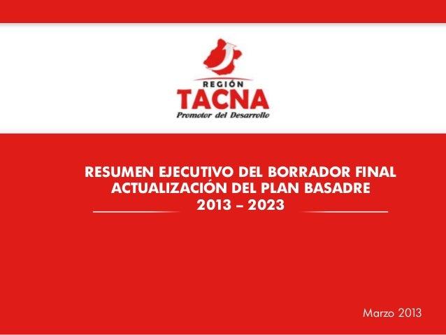 RESUMEN EJECUTIVO DEL BORRADOR FINAL ACTUALIZACIÓN DEL PLAN BASADRE 2013 – 2023  Marzo 2013