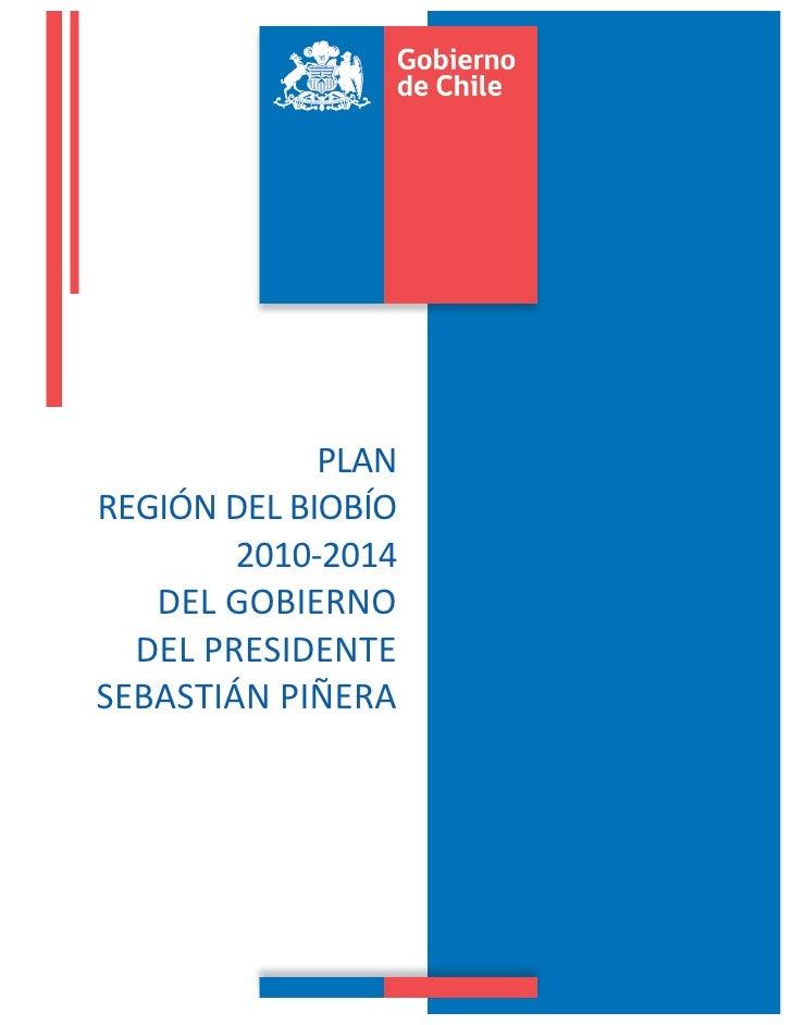 PLAN   REGIÓN DEL BIOBÍO            2010-‐2014    DEL G...