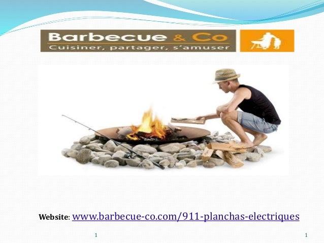 Website: www.barbecue-co.com/911-planchas-electriques  1 1