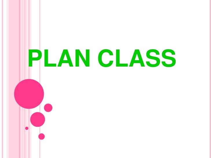 PLAN CLASS<br />