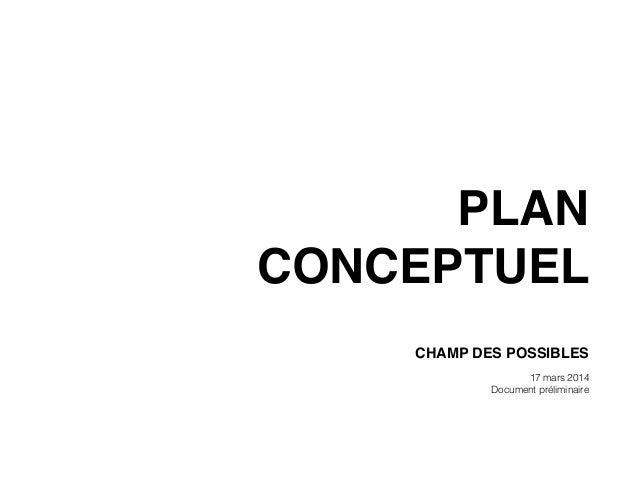 plan conceptuel Champ des possibles 17 mars 2014 Document préliminaire