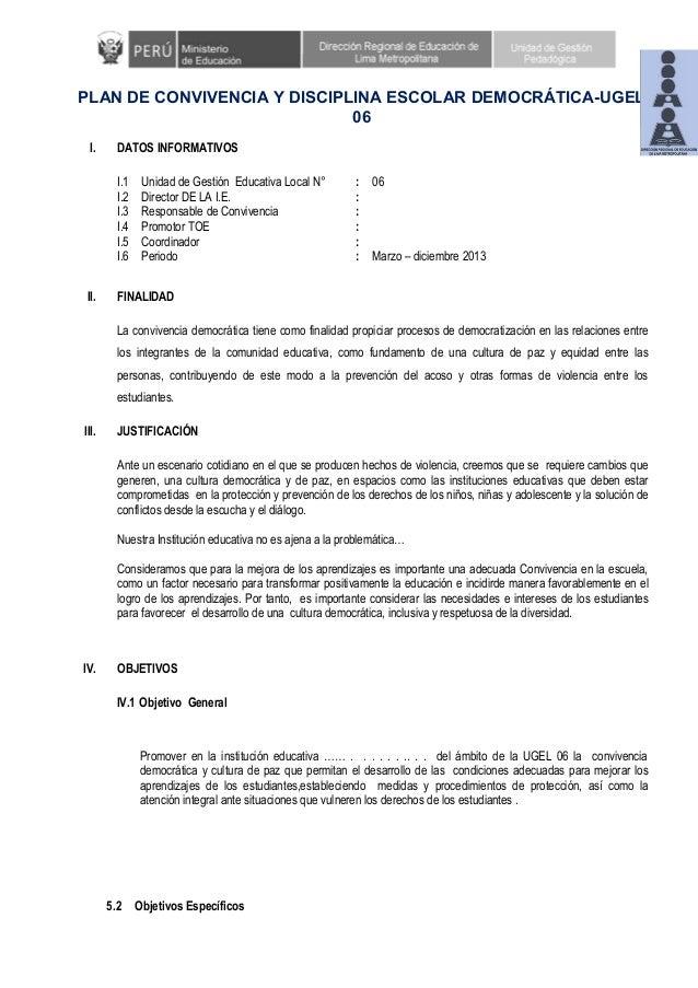 PLAN DE CONVIVENCIA Y DISCIPLINA ESCOLAR DEMOCRÁTICA-UGEL 06 I. DATOS INFORMATIVOS I.1 Unidad de Gestión Educativa Local N...