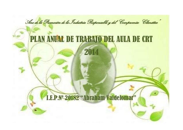"""""""Ano de la Promoción de la Industria Responsable y del Compromiso Climático""""  PLAN ANUAL DE TRABAJO DEL AULA DE CRT 2014  ..."""