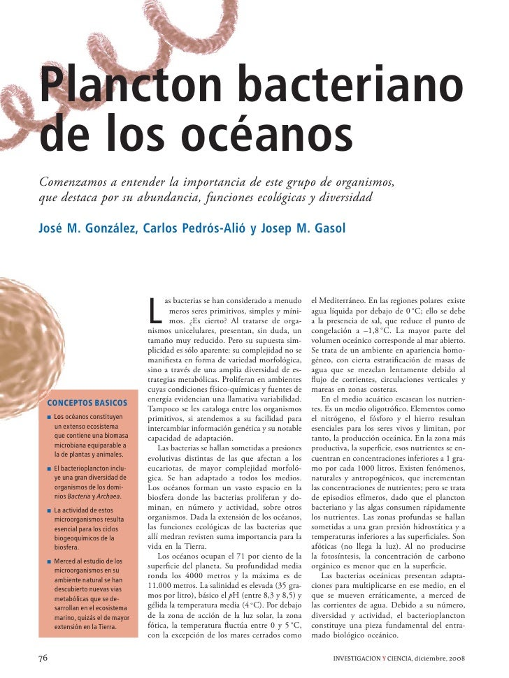 Plancton bacteriano de los océanos Comenzamos a entender la importancia de este grupo de organismos, que destaca por su ab...