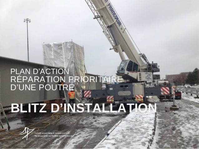 PLAN D'ACTION  RÉPARATION PRIORITAIRE D'UNE POUTRE  BLITZ D'INSTALLATION