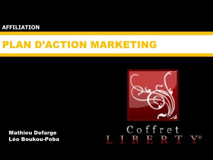 PLAN D'ACTION MARKETING AFFILIATION Mathieu Defarge Léo Boukou-Poba