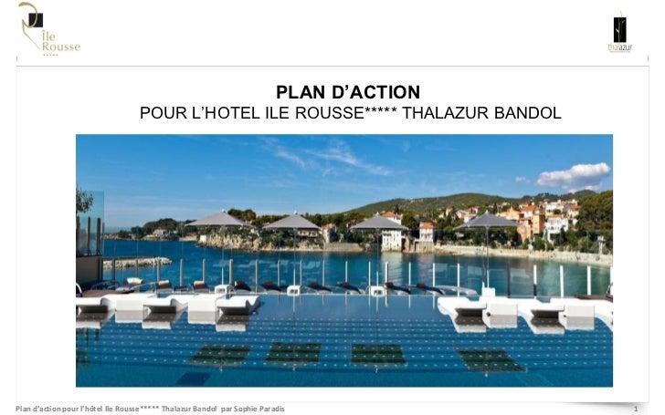 PLAN D'ACTION  POUR L'HOTEL ILE ROUSSE***** THALAZUR BANDOL