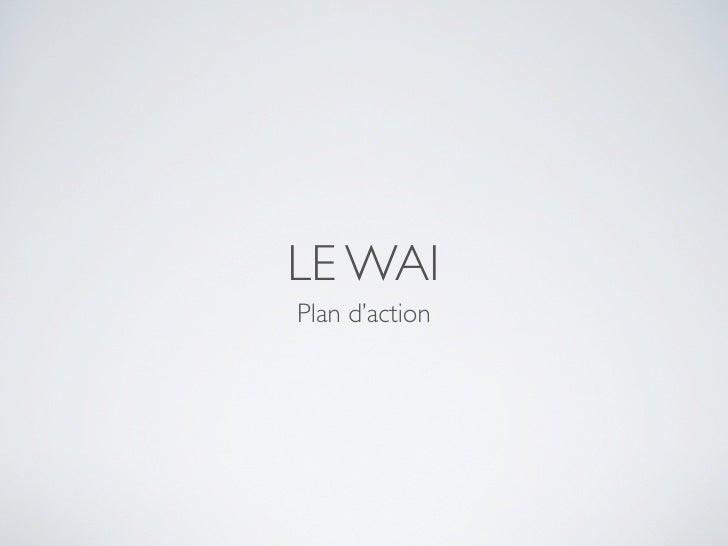 LE WAI Plan d'action