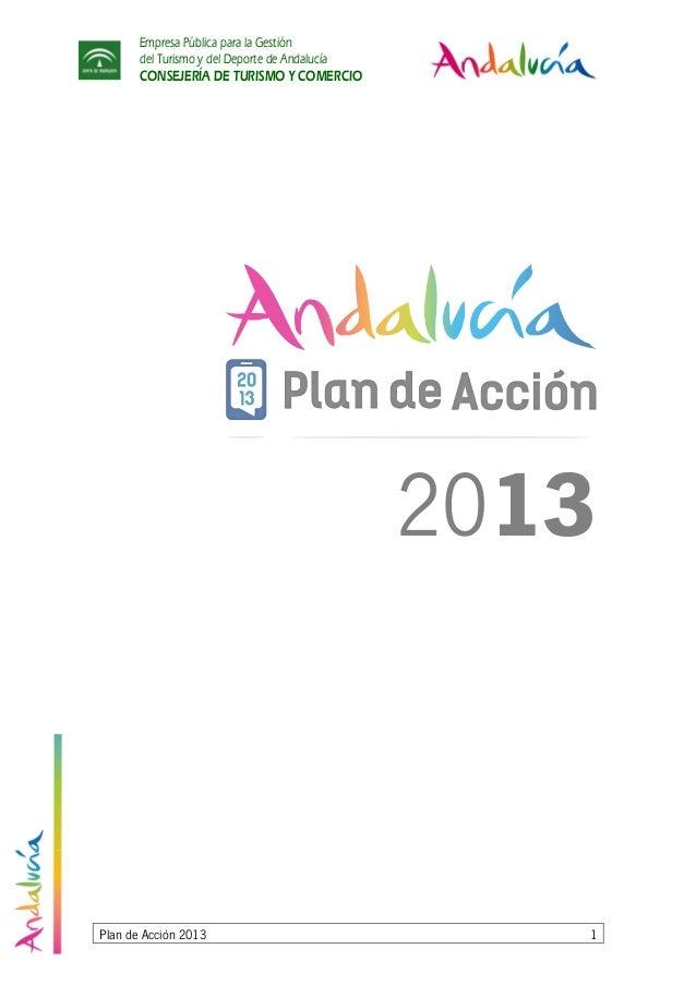 Empresa Pública para la Gestióndel Turismo y del Deporte de AndalucíaCONSEJERÍA DE TURISMO Y COMERCIOPlan de Acción 2013 1...