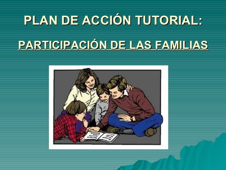 PLAN DE ACCIÓN TUTORIAL: PARTICIPACIÓN DE LAS FAMILIAS
