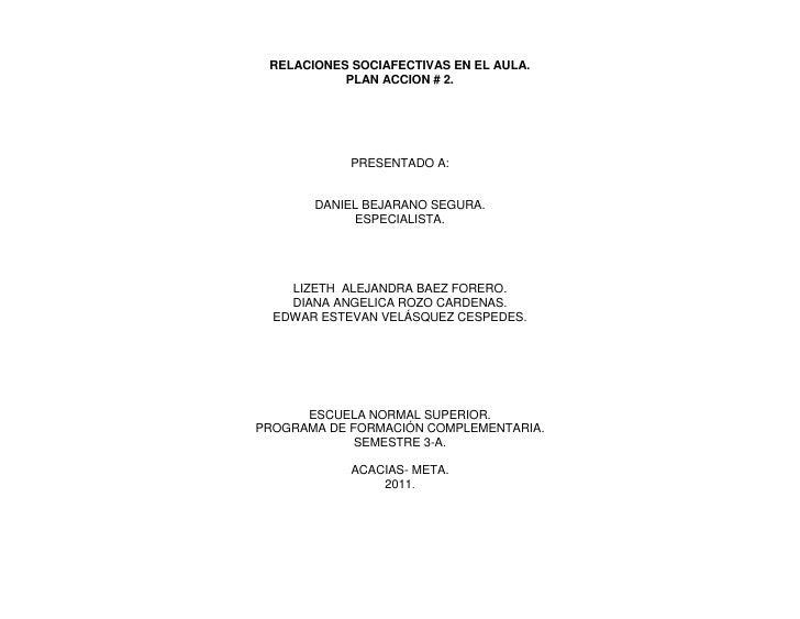 RELACIONES SOCIAFECTIVAS EN EL AULA.           PLAN ACCION # 2.            PRESENTADO A:       DANIEL BEJARANO SEGURA.    ...