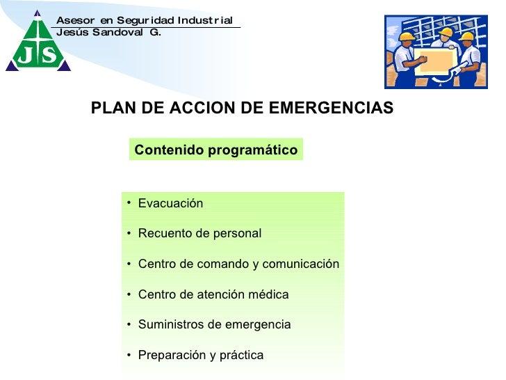 PLAN DE ACCION DE EMERGENCIAS Contenido programático <ul><li>Evacuación </li></ul><ul><li>•  Recuento de personal </li></u...