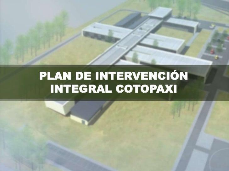 PLAN DE INTERVENCIÓN INTEGRAL COTOPAXI