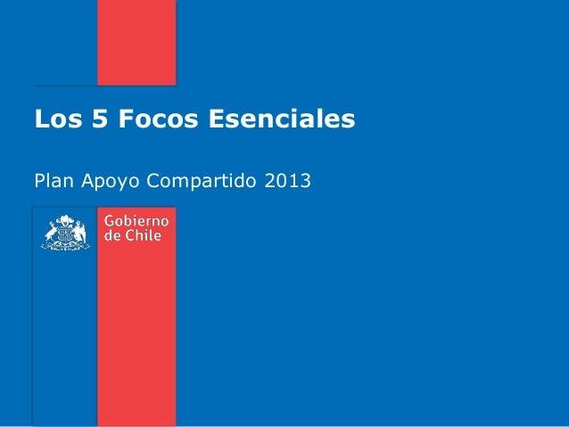Los 5 Focos EsencialesPlan Apoyo Compartido 2013