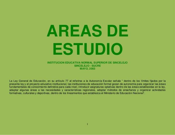 AREAS DE                                 ESTUDIO                                 INSTITUCION EDUCATIVA NORMAL SUPERIOR DE ...