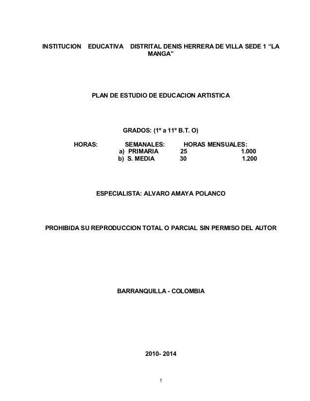 "INSTITUCION EDUCATIVA DISTRITAL DENIS HERRERA DE VILLA SEDE 1 ""LAMANGA""PLAN DE ESTUDIO DE EDUCACION ARTISTICAGRADOS: (1º a..."