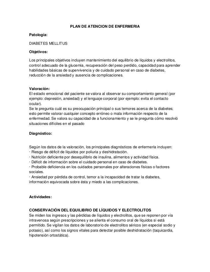 PLAN DE ATENCION DE ENFERMERIAPatología:DIABETES MELLITUSObjetivos:Los principales objetivos incluyen mantenimiento del eq...