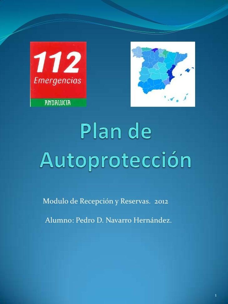 Modulo de Recepción y Reservas. 2012Alumno: Pedro D. Navarro Hernández.                                       1