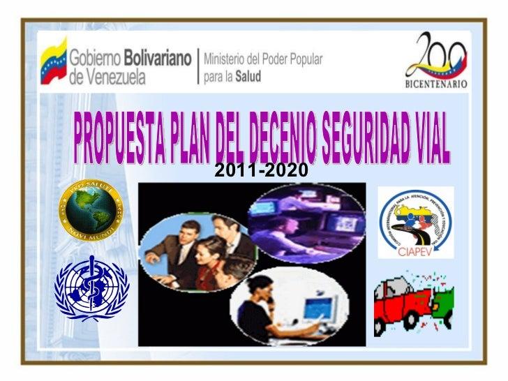 PROPUESTA PLAN DEL DECENIO SEGURIDAD VIAL  2011-2020