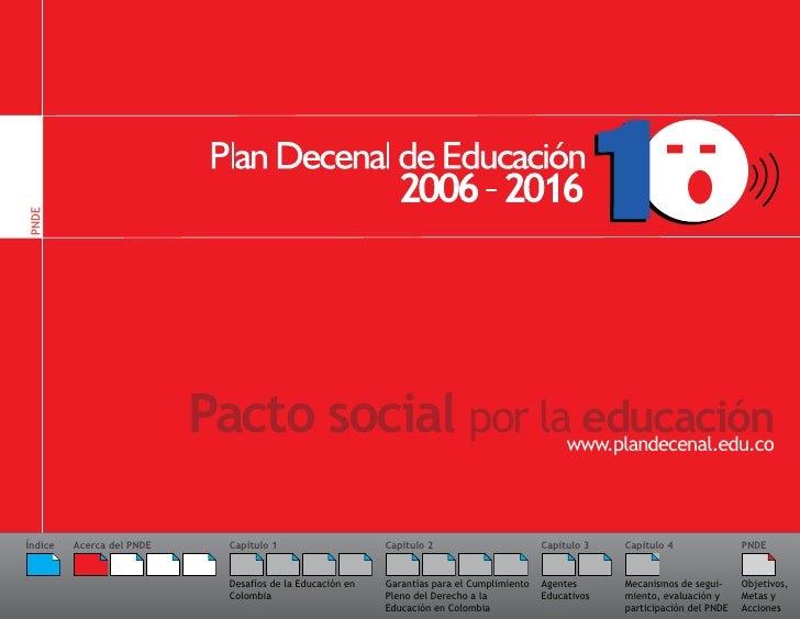 PNDE                           Pacto social por la educación                                         www.plandecenal.edu.c...