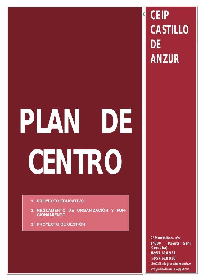 CEIP CASTILLO DE ANZUR  CEIP CASTILLO DE ANZUR  0  PLAN DE CENTRO 1. PROYECTO EDUCATIVO 2. REGLAMENTO DE ORGANIZACIÓN Y FU...
