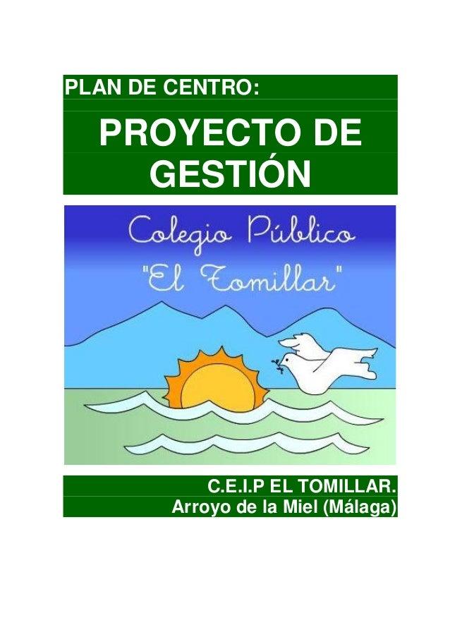 PLAN DE CENTRO: PROYECTO DE GESTIÓN C.E.I.P EL TOMILLAR. Arroyo de la Miel (Málaga)