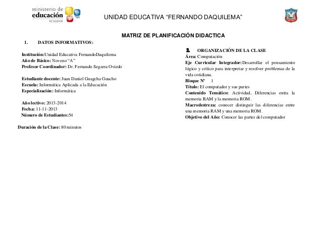 """UNIDAD EDUCATIVA """"FERNANDO DAQUILEMA"""" MATRIZ DE PLANIFICACIÓN DIDACTICA 1.  DATOS INFORMATIVOS:  Institución:Unidad Educat..."""