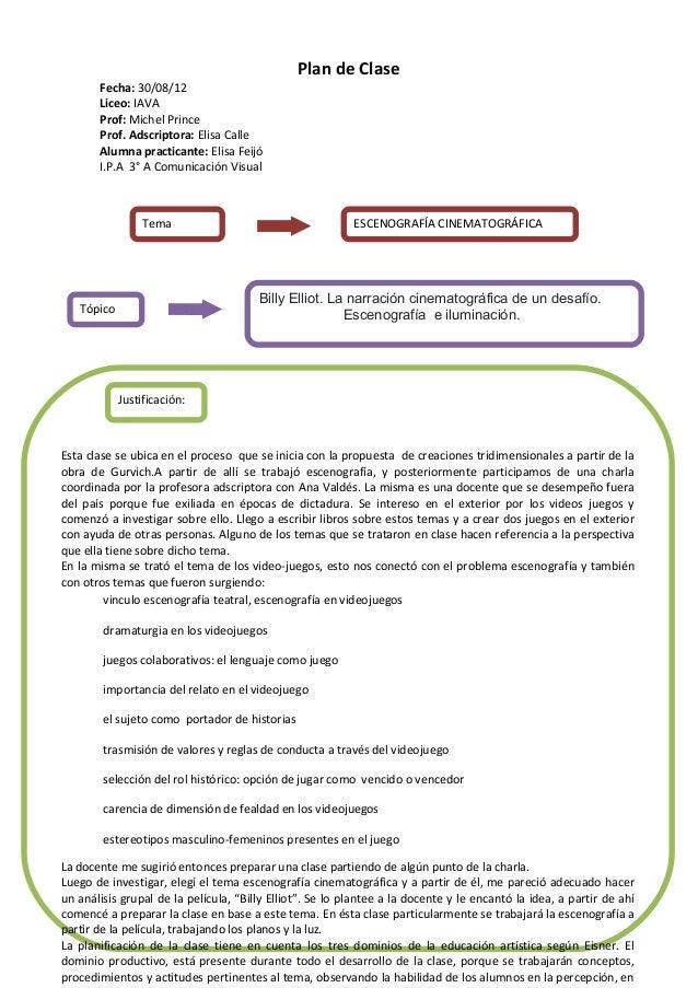 Plan de Clase       Fecha: 30/08/12       Liceo: IAVA       Prof: Michel Prince       Prof. Adscriptora: Elisa Calle      ...