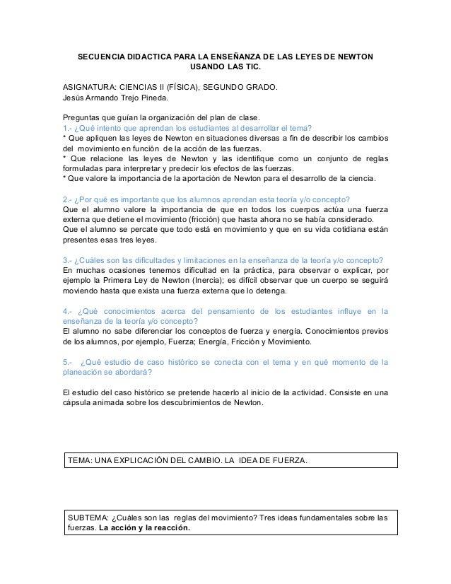 SECUENCIA DIDACTICA PARA LA ENSEÑANZA DE LAS LEYES DE NEWTONUSANDO LAS TIC.ASIGNATURA: CIENCIAS II (FÍSICA), SEGUNDO GRADO...