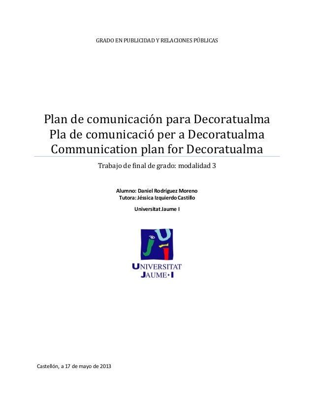 GRADO EN PUBLICIDAD Y RELACIONES PÚBLICASPlan de comunicación para DecoratualmaPla de comunicació per a DecoratualmaCommun...
