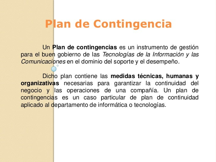 Plan de Contingencia<br />Un Plan de contingencias es un instrumento de gestión para el buen gobierno de las Tecnologías ...