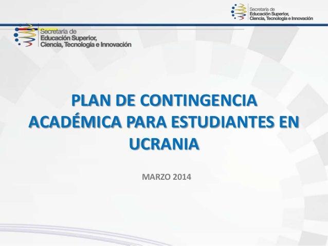 PLAN DE CONTINGENCIA ACADÉMICA PARA ESTUDIANTES EN UCRANIA MARZO 2014