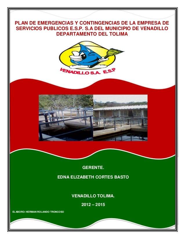 PLAN DE EMERGENCIAS Y CONTINGENCIAS DE LA EMPRESA DE SERVICIOS PUBLICOS E.S.P. S.A DEL MUNICIPIO DE VENADILLO             ...