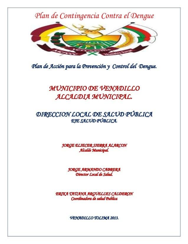 Plan de Contingencia Contra el DenguePlan de Acción para la Prevención y Control del Dengue.       MUNICIPIO DE VENADILLO ...