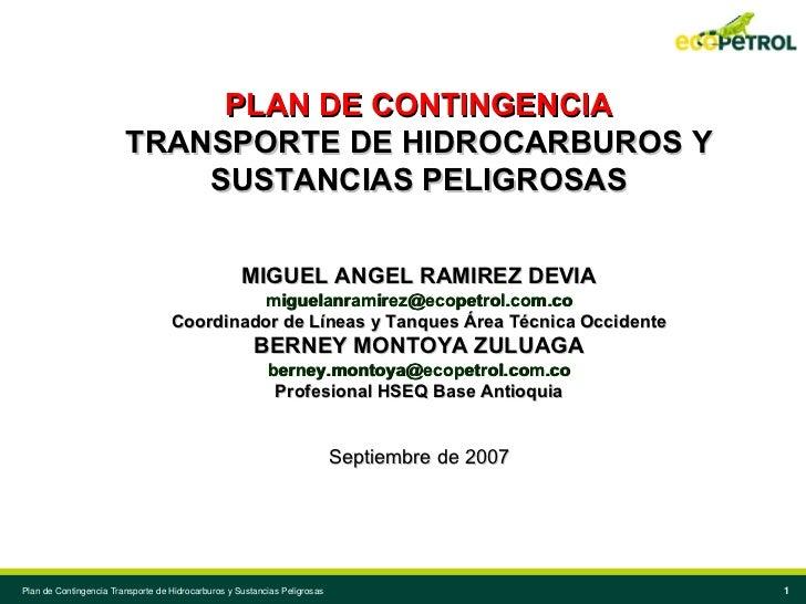 Plan de Contingencia Transporte de Hidrocarburos y Sustancias Peligrosas PLAN DE CONTINGENCIA TRANSPORTE DE HIDROCARBUROS ...