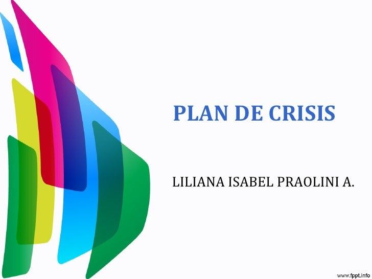 PLAN DE CRISISLILIANA ISABEL PRAOLINI A.
