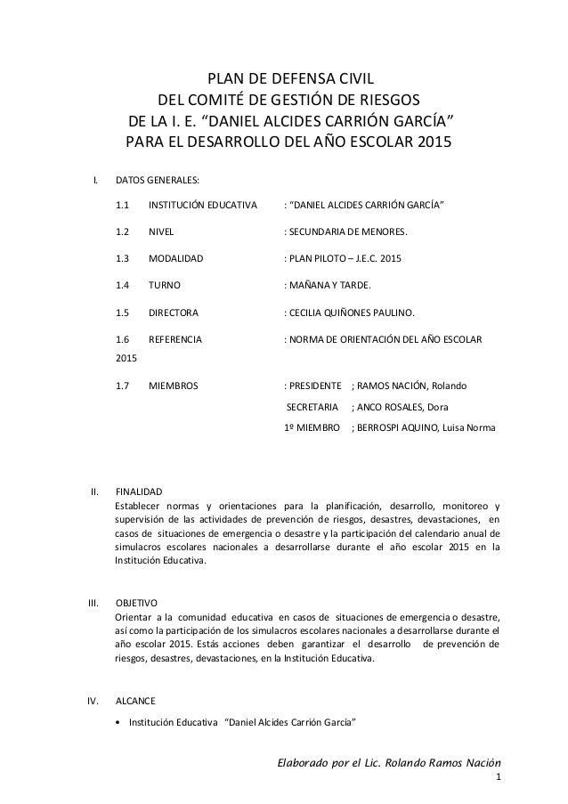"""PLAN DE DEFENSA CIVIL DEL COMITÉ DE GESTIÓN DE RIESGOS DE LA I. E. """"DANIEL ALCIDES CARRIÓN GARCÍA"""" PARA EL DESARROLLO DEL ..."""