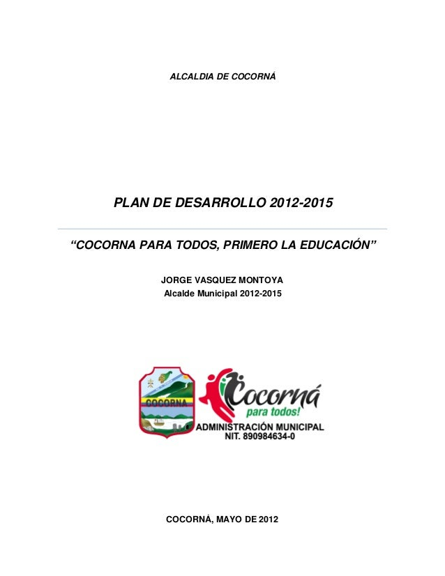 Plan de desarrollo 2012 2015 cocorná para todos, primero la educación (1)