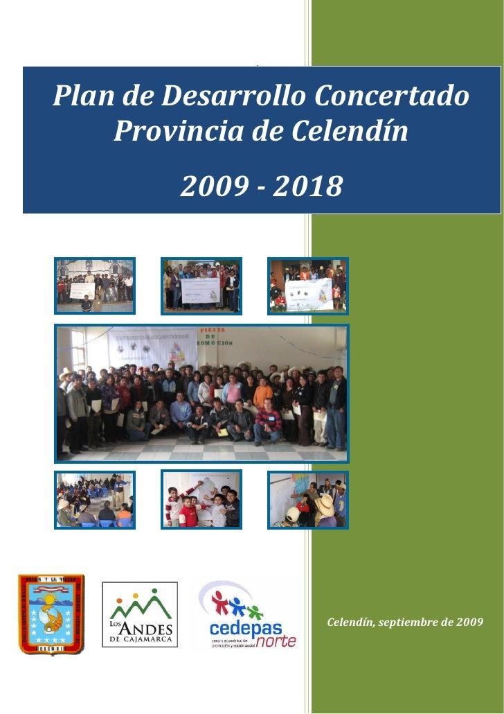 +  Plan de Desarrollo Concertado     Provincia de Celendín         2009 - 2018                        Celendín, septiembre...