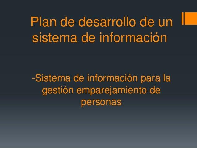 Plan de desarrollo de un sistema de información -Sistema de información para la gestión emparejamiento de personas