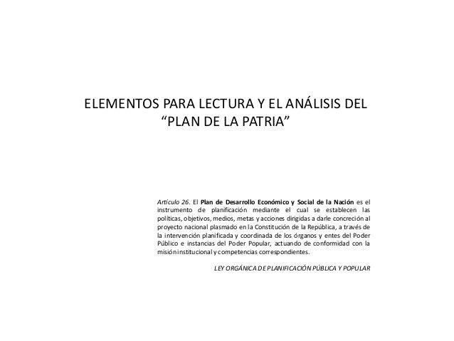 """ELEMENTOS PARA LECTURA Y EL ANÁLISIS DEL """"PLAN DE LA PATRIA""""  Artículo 26. El Plan de Desarrollo Económico y Social de la ..."""