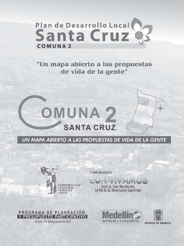 Plan de Desarrollo Local ____________________________________________________________ Comuna 2 Santa Cruz        OMUNA    ...
