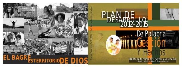 """Plan de Desarrollo 2012 - 2015 """" De Palabra Gestión y Hechos""""                                                             ..."""