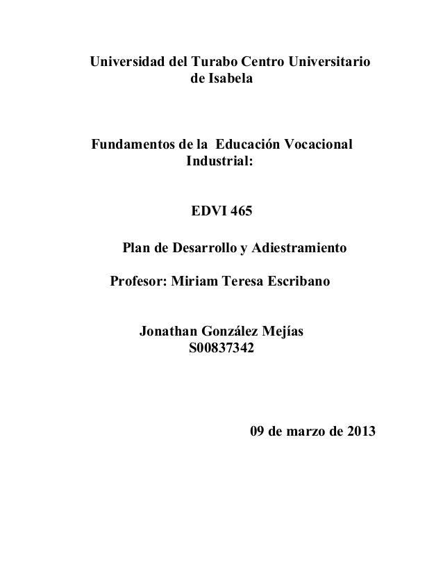 Universidad del Turabo Centro Universitario                de IsabelaFundamentos de la Educación Vocacional             In...