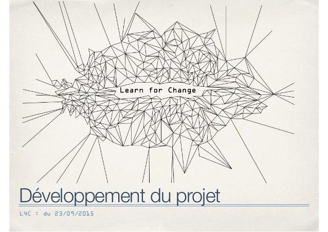 L4C : du 23/09/2015 Développement du projet