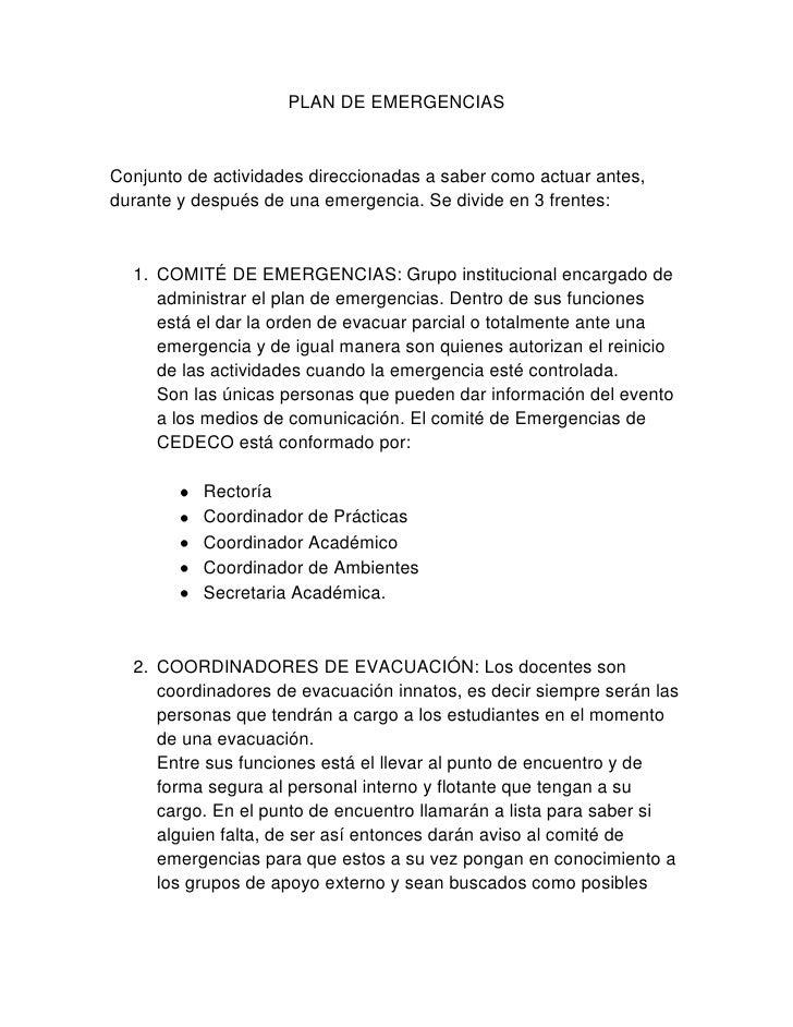 PLAN DE EMERGENCIASConjunto de actividades direccionadas a saber como actuar antes,durante y después de una emergencia. Se...