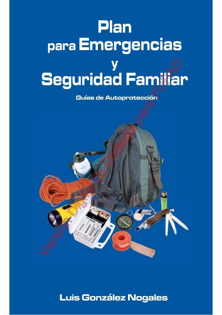 Plan para Emergencias y Seguridad Familiar - Guías de Autoprotección    Plan para Emergencias y       Seguridad Familiar  ...