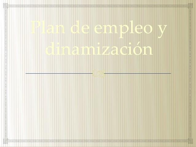 Plan de empleo y dinamización