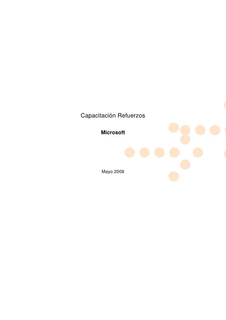 Capacitación Refuerzos      Microsoft       Mayo 2008