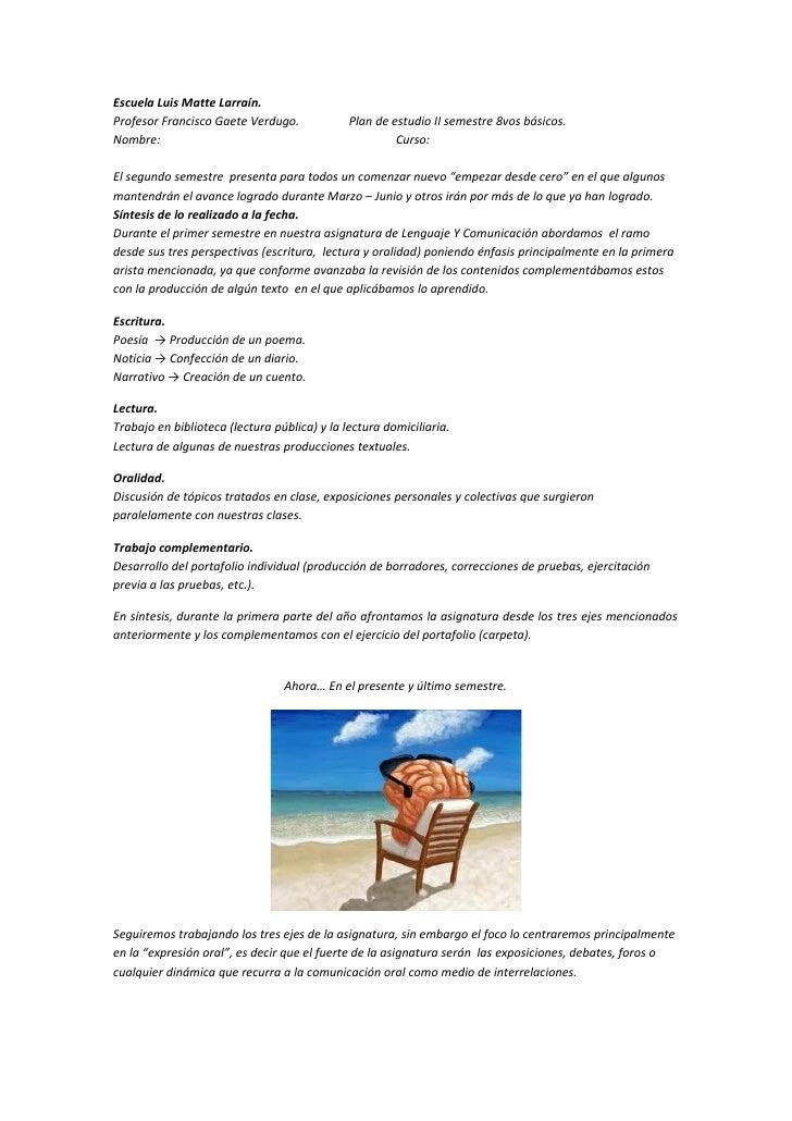 Escuela Luis Matte Larraín.Profesor Francisco Gaete Verdugo.             Plan de estudio II semestre 8vos básicos.Nombre: ...
